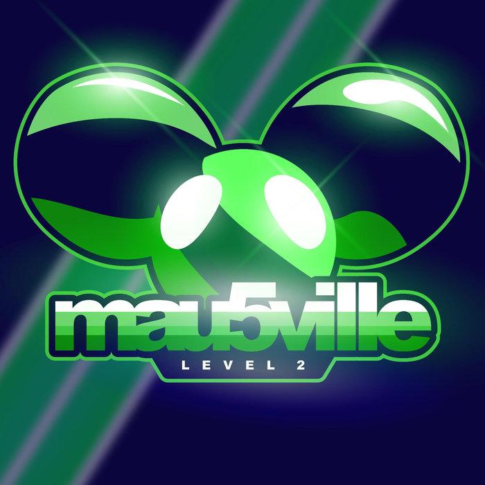 DEADMAU5 - Mau5ville: Level 2