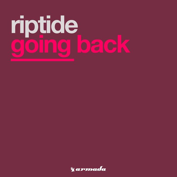 RIPTIDE - Going Back