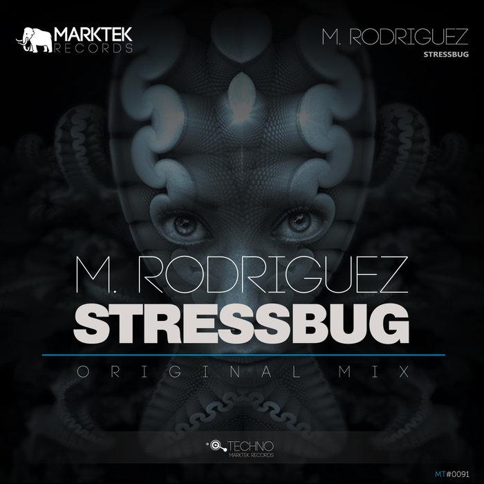 M RODRIGUEZ - Stressbug
