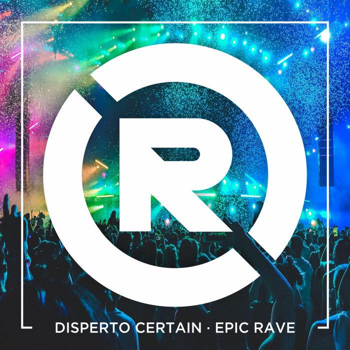 DISPERTO CERTAIN - Epic Rave