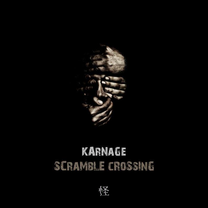 KARNAGE - Scramble Crossing