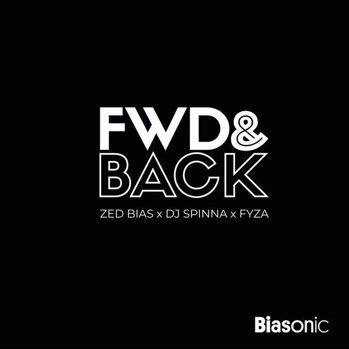 ZED BIAS/DJ SPINNA/FYZA - Fwd & Back (Remixes)