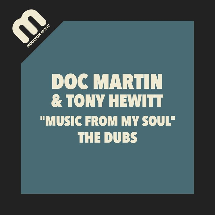 TONY HEWITT/DOC MARTIN - Music From My Soul: The Dubs