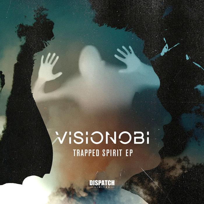 VISIONOBI - Trapped Spirit EP