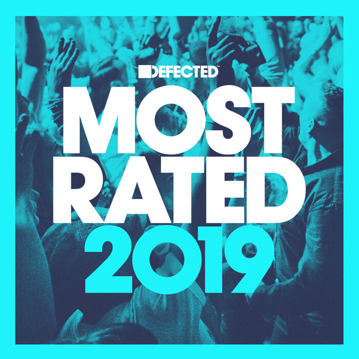 VARIOUS - Defected Presents Most Rated 2019