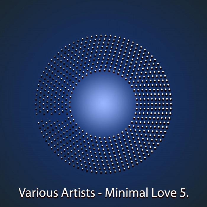 VARIOUS - Minimal Love Vol 5