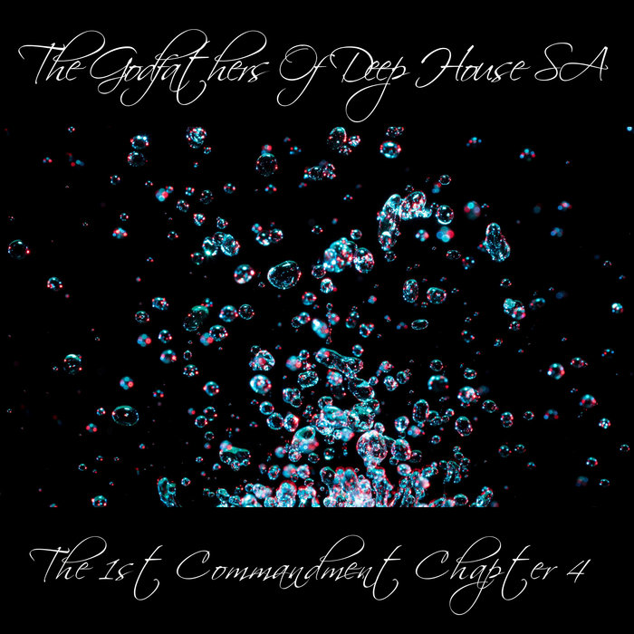 THE GODFATHERS OF DEEP HOUSE SA - The 1st Commandment Chapter 4