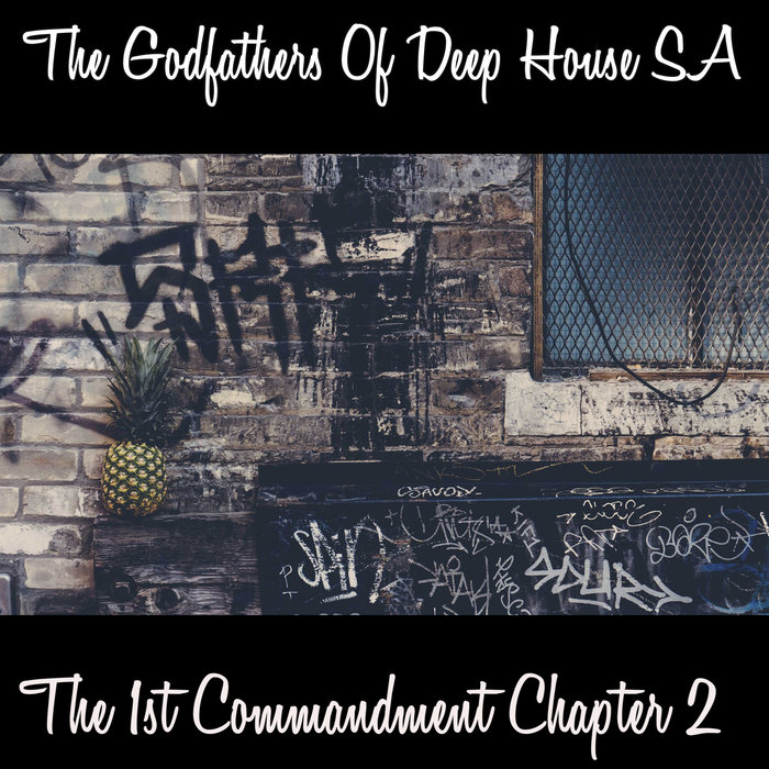 THE GODFATHERS OF DEEP HOUSE SA - The 1st Commandment Chapter 2