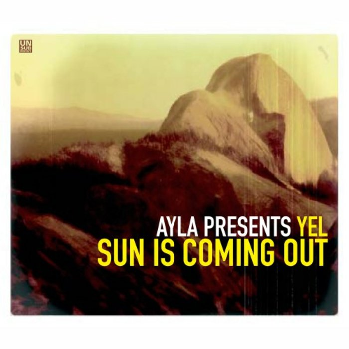 AYLA presents YEL - Sun Is Coming Out Vol 1