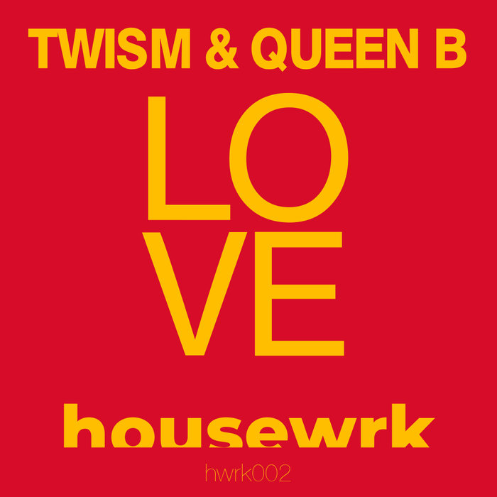 TWISM & DJ QUEEN B - Love