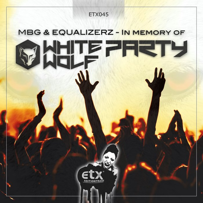 MAX B GRANT/EQUALIZERZ - In Memory Of White Wolf Parties