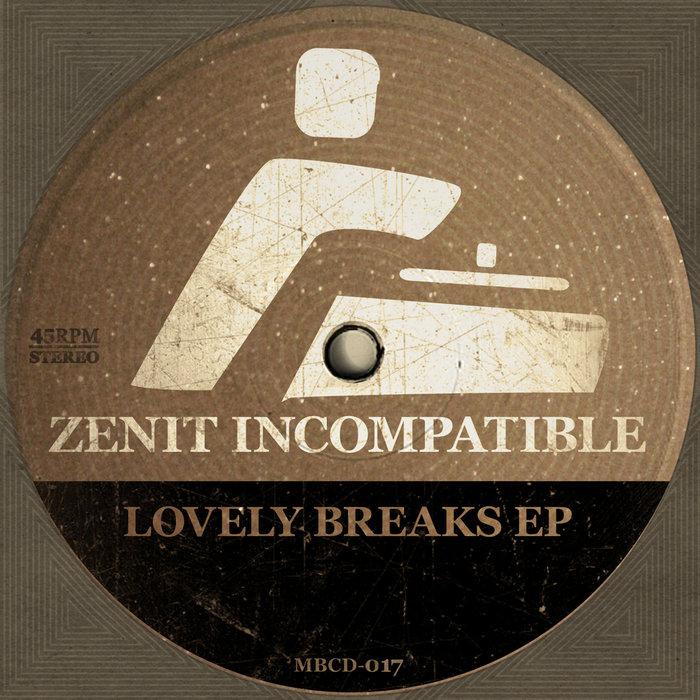 ZENIT INCOMPATIBLE - Lovely Breaks
