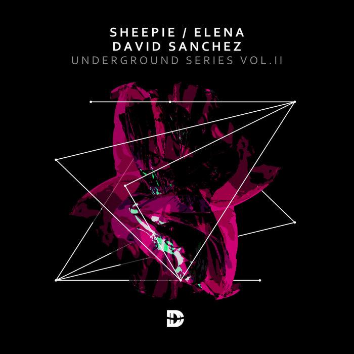 SHEEPIE/DAVID SANCHEZ/ELENA - Underground Series Vol 2