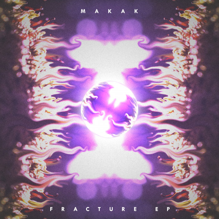 MAKAK - Fracture EP