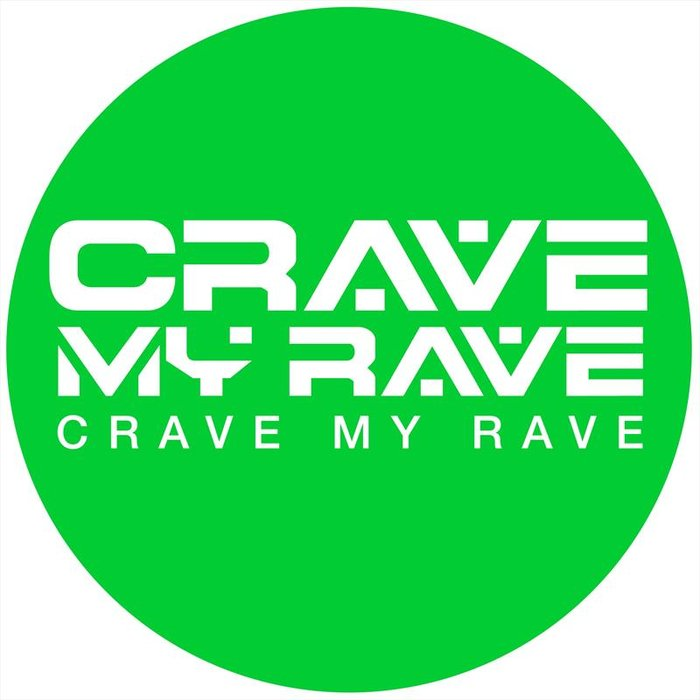 CRAVE MY RAVE - Crave My Rave