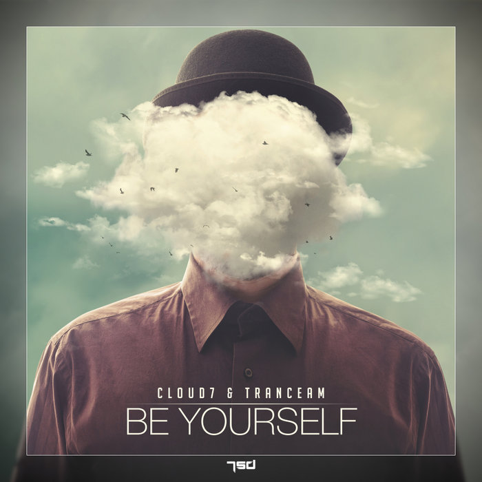 CLOUD7 & TRANCEAM - Be Yourself