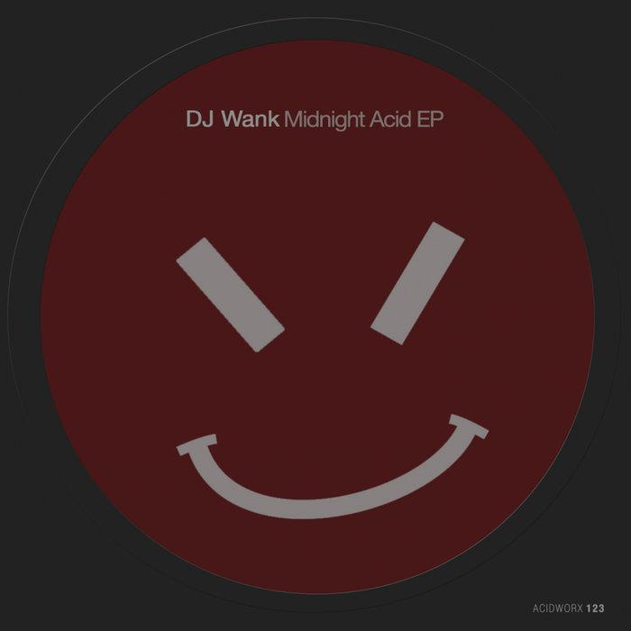 DJ WANK - Midnight Acid EP