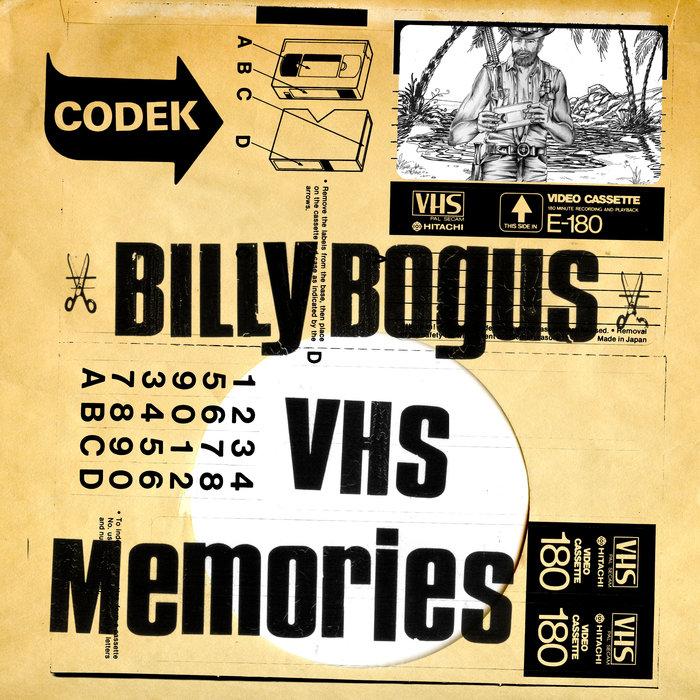 BILLY BOGUS - VHS Memories