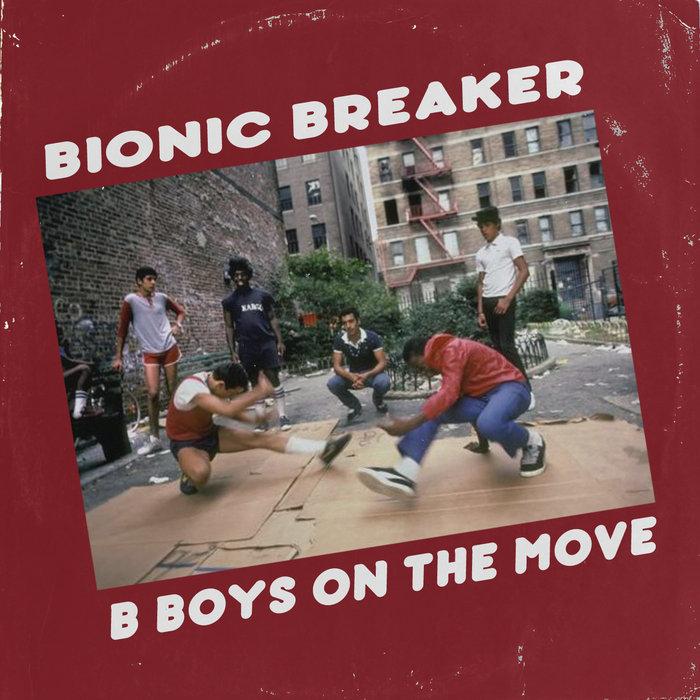 BIONIC BREAKER - B Boys On The Move