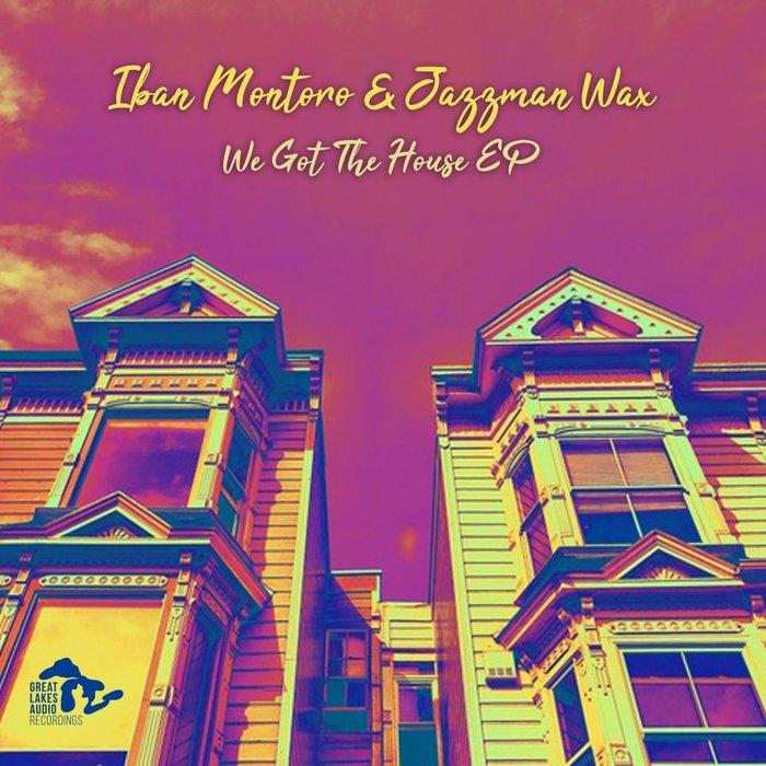 IBAN MONTORO & JAZZMAN WAX - We Got The House
