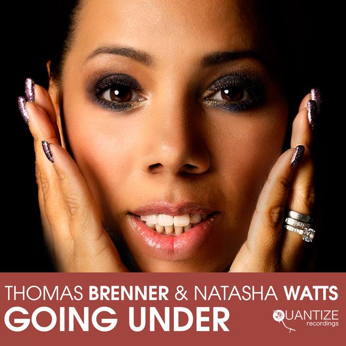 THOMAS BRENNER feat NATASHA WATTS - Going Under