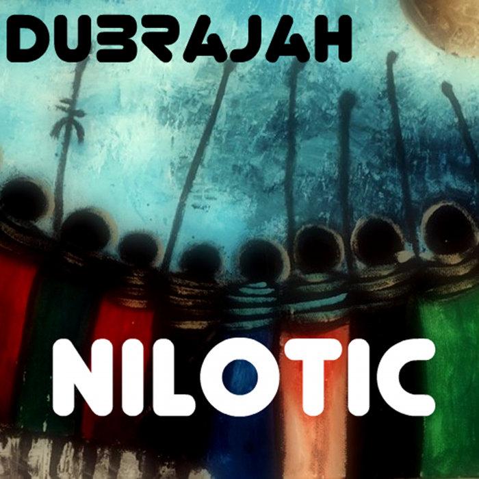 DUBRAJAH - Nilotic