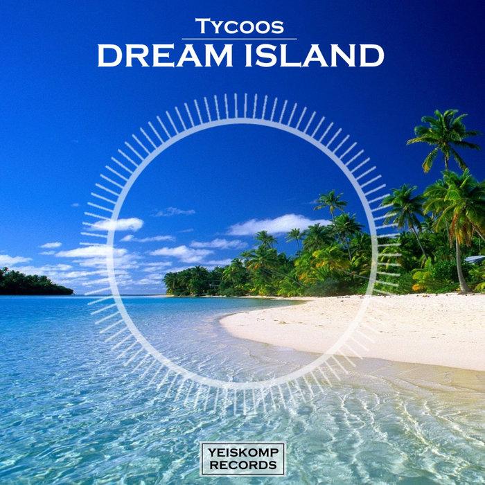 TYCOOS - Dream Island