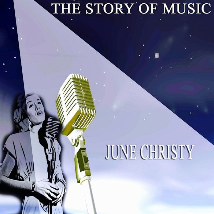 JUNE CHRISTY - The Story Of Music (Only Original Songs) Pt 2