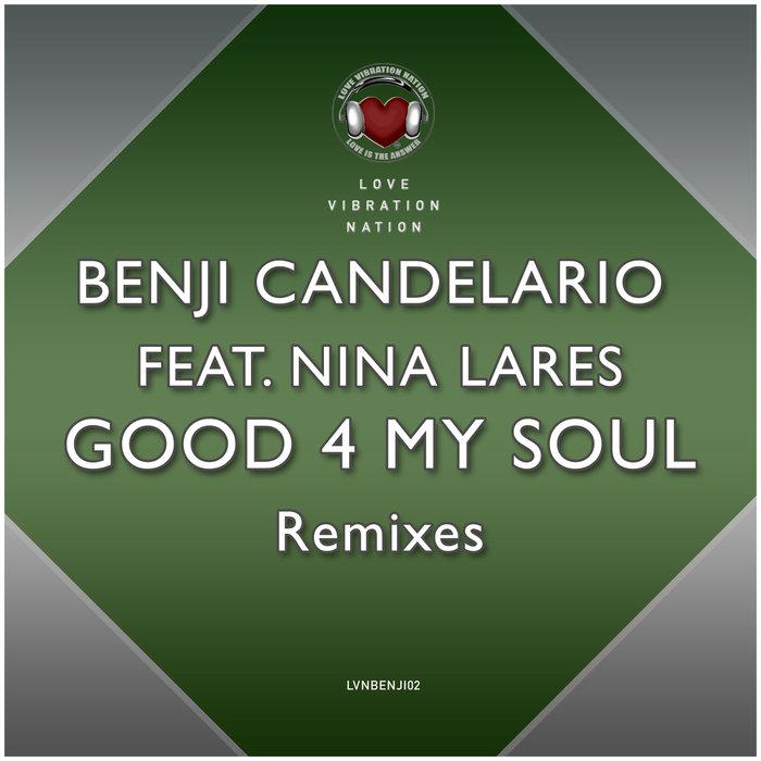 BENJI CANDELARIO feat NINA LARES - Good 4 My Soul (Remixes)