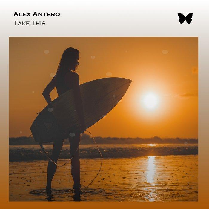 ALEX ANTERO - Take This