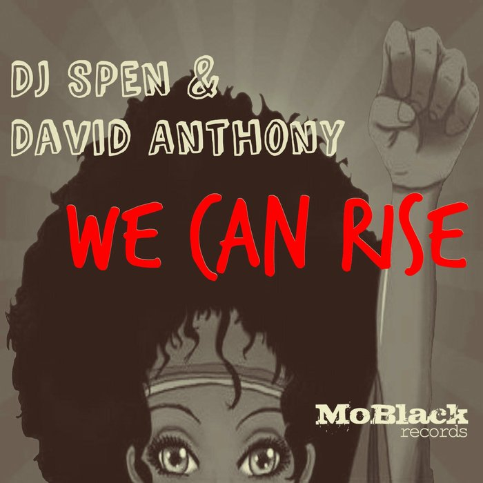 DAVE ANTHONY/DJ SPEN - We Can Rise