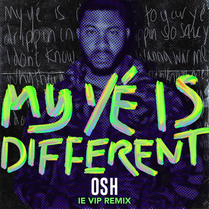 OSH - My Ye Is Different