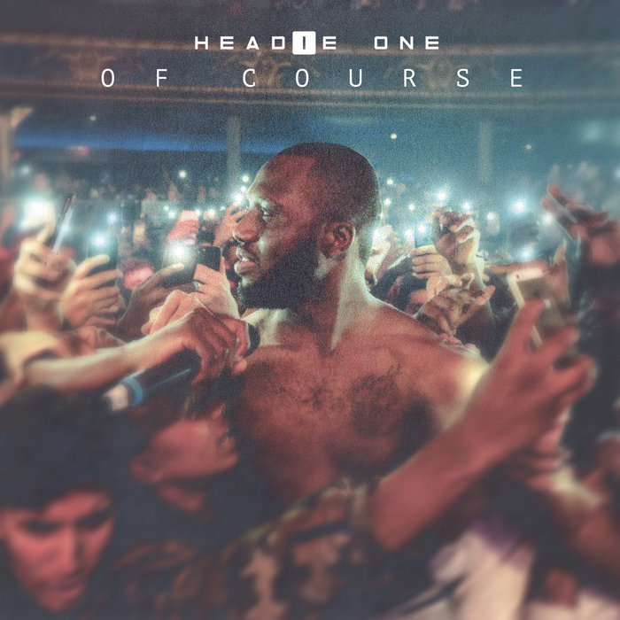 HEADIE ONE - Of Course