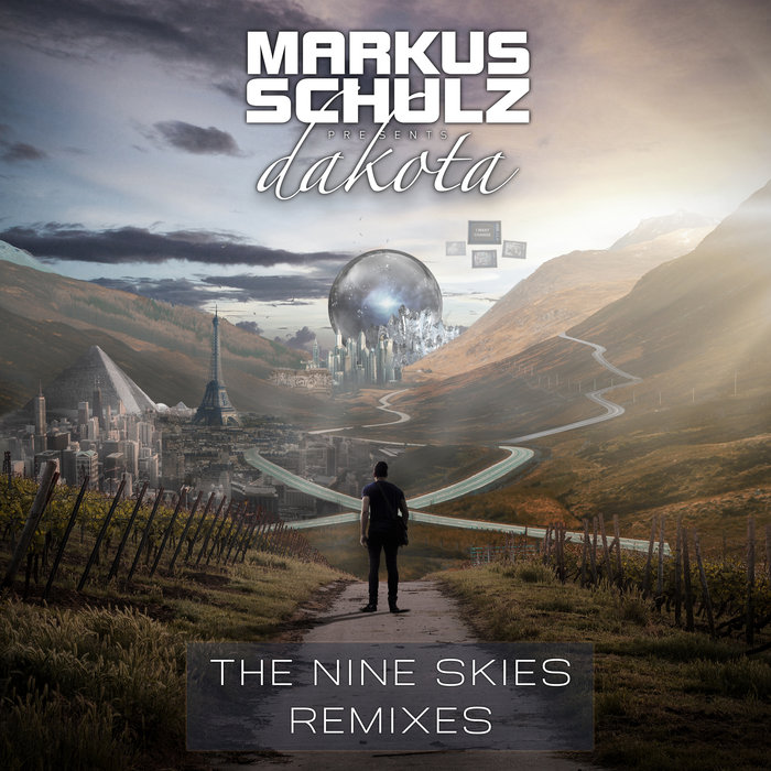 MARKUS SCHULZ presents DAKOTA - The Nine Skies Remixes