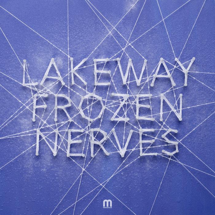 LAKEWAY - Frozen Nerves EP