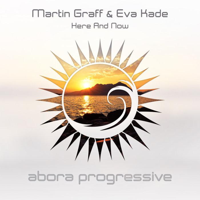 MARTIN GRAFF & EVA KADE - Here & Now