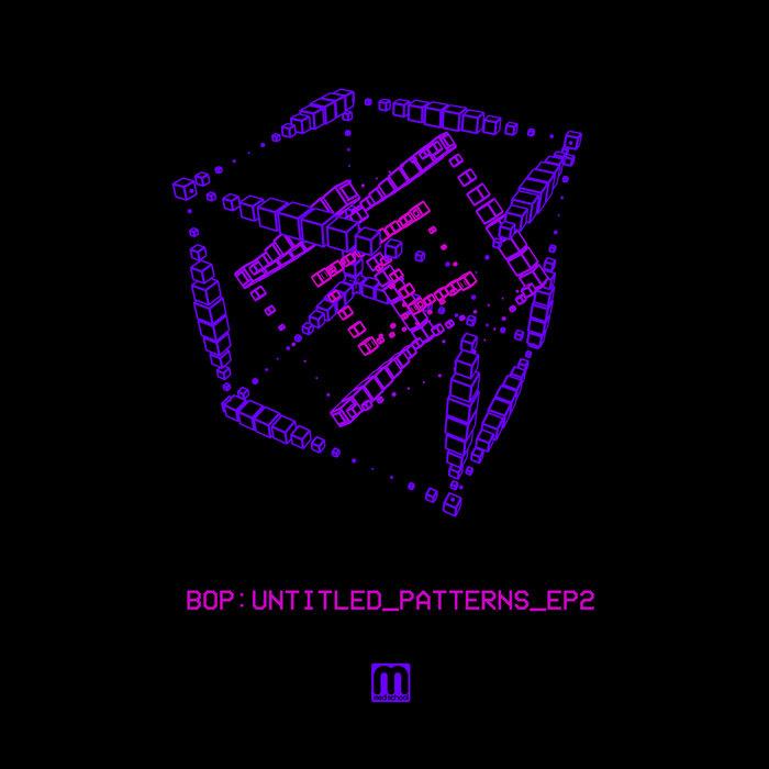 BOP - Untitled Patterns EP 2