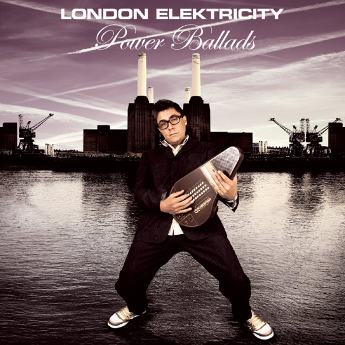 LONDON ELEKTRICITY - Power Ballads