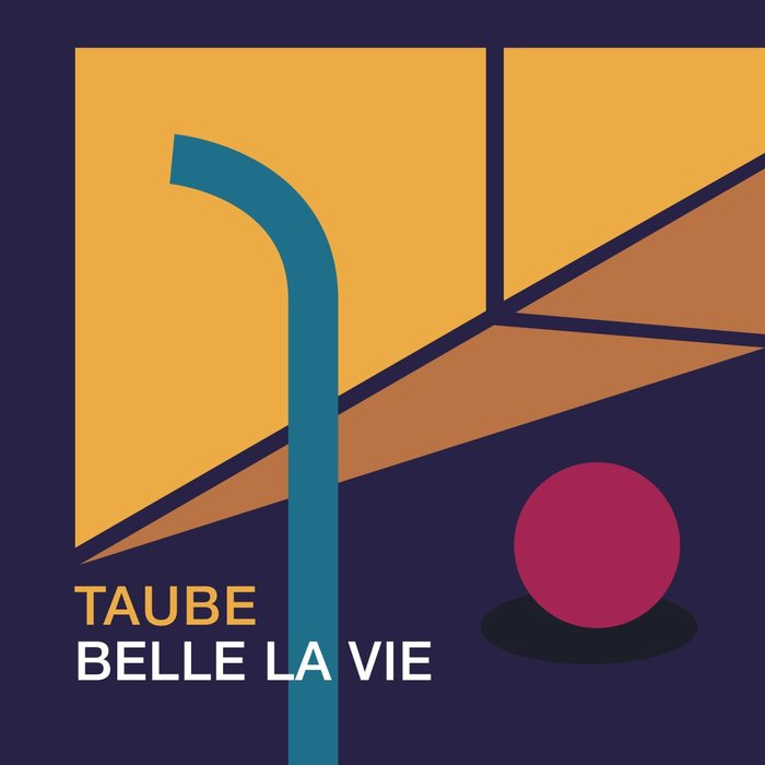 TAUBE - Belle La Vie