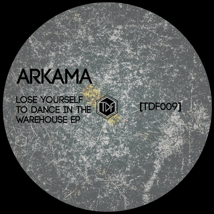 ARKAMA - Lose Yourself To Dance In The Warehouse