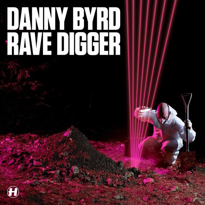 DANNY BYRD - Rave Digger