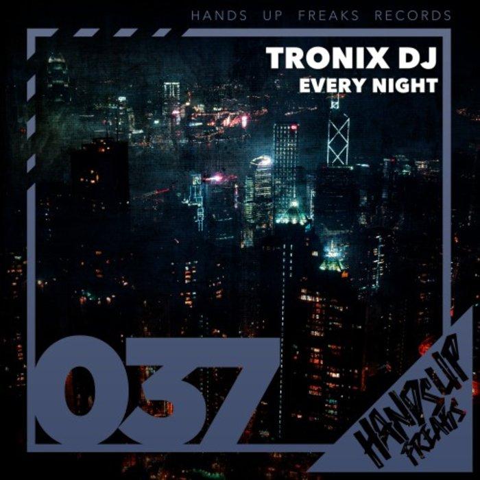 TRONIX DJ - Every Night