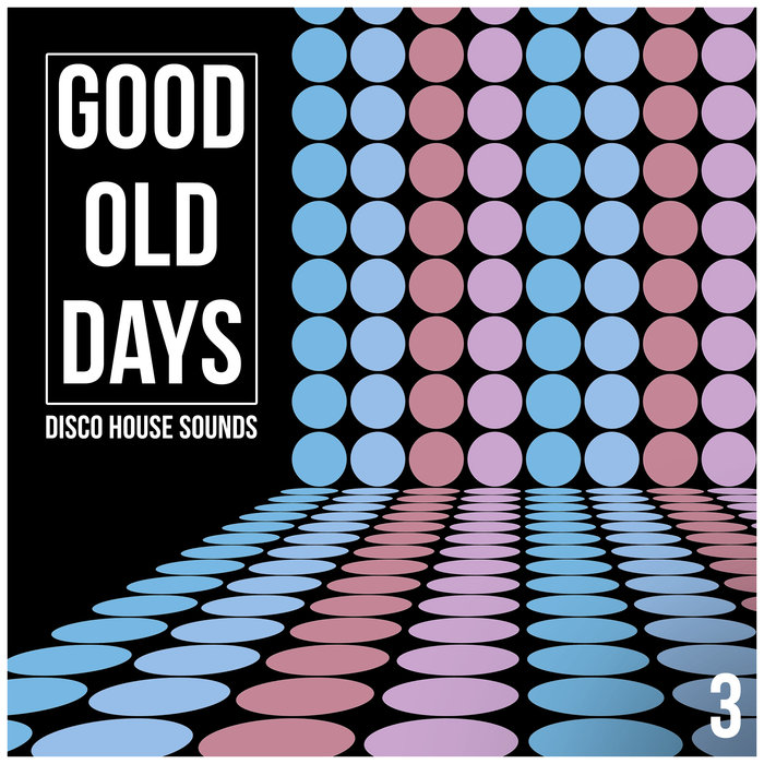 VARIOUS - Good Old Days Vol 3: Disco House Sounds