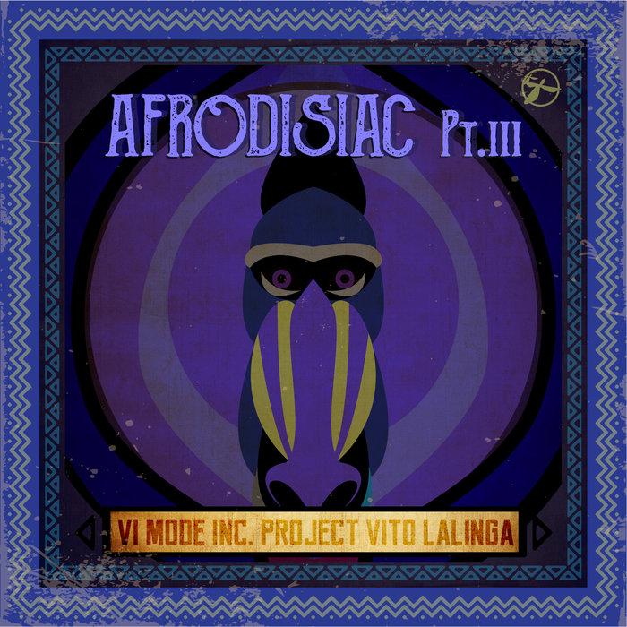 VITO LALINGA - Afrodisiac Part III