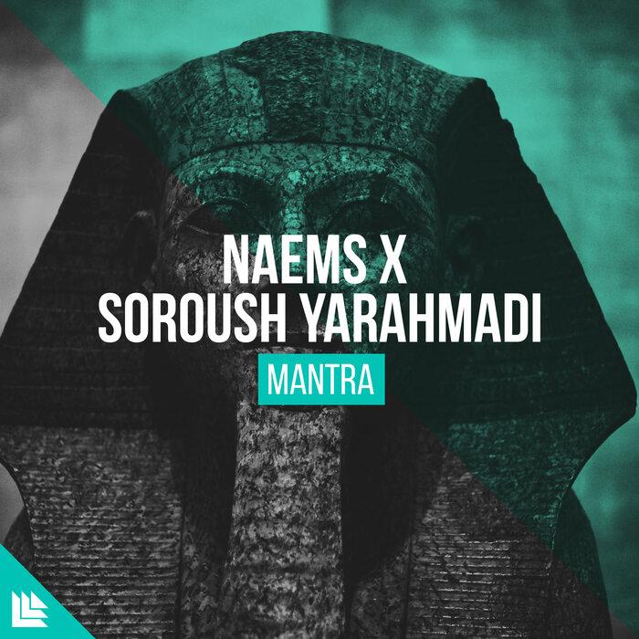 NAEMS/SOROUSH YARAHMADI/REVEALED RECORDINGS - Mantra