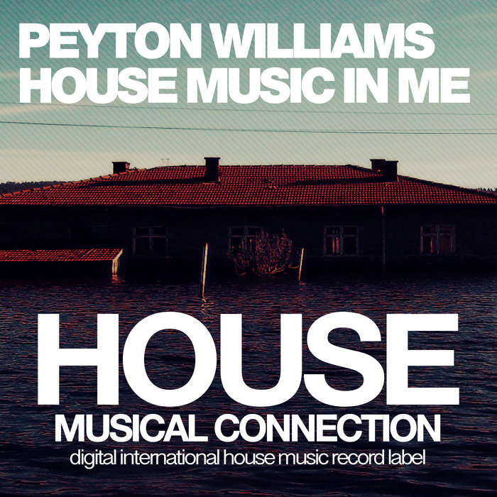 PEYTON WILLIAMS - House Music In Me