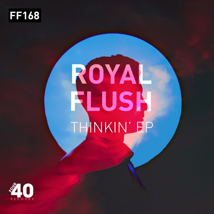 ROYAL FLUSH - Thinkin EP