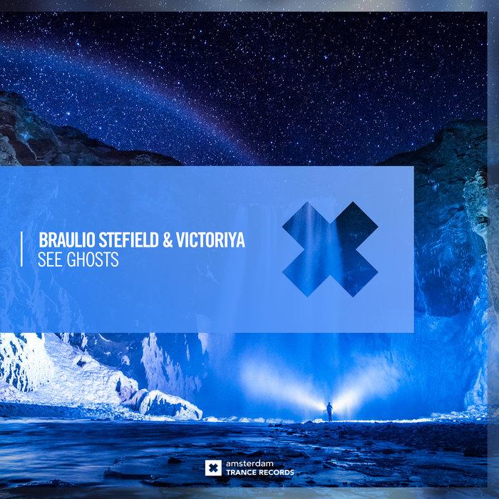 BRAULIO STEFIELD/VICTORIYA - See Ghosts