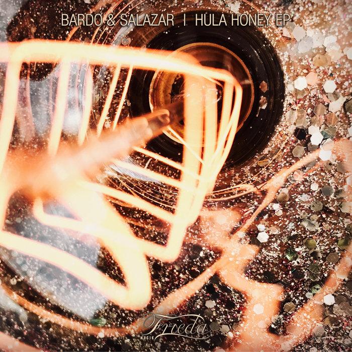 BARDO & SALAZAR - Hula Honey EP