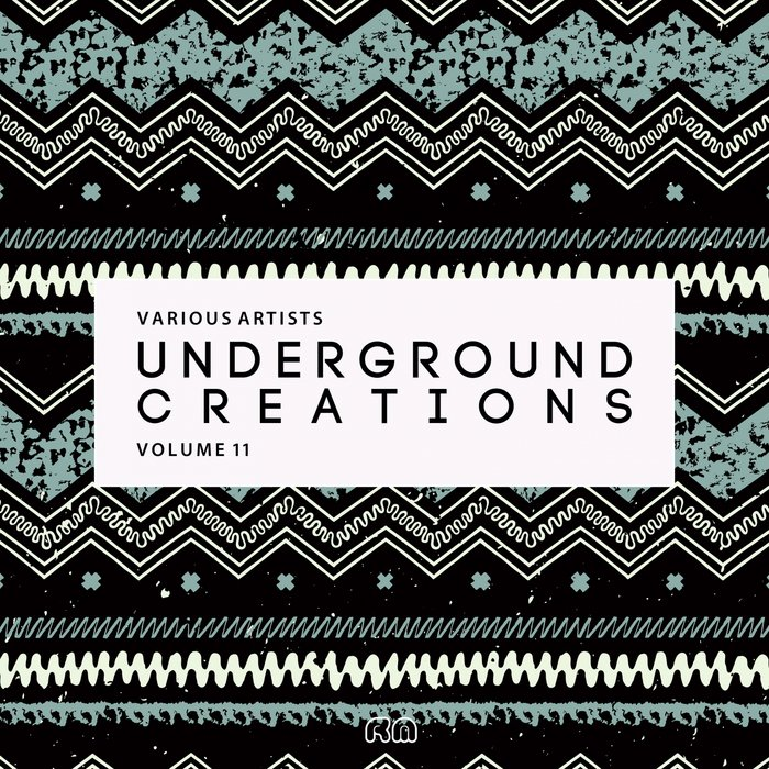 VARIOUS - Underground Creations Vol 11